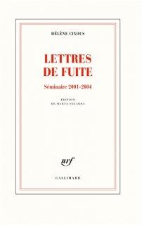 Lettres de fuite : séminaire, 2001-2004