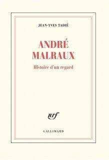 André Malraux : histoire d'un regard