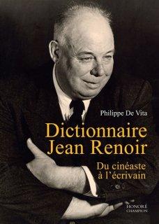 Dictionnaire Jean Renoir : du cinéaste à l'écrivain
