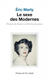 Le Sexe des modernes : pensée du neutre et théorie du genre
