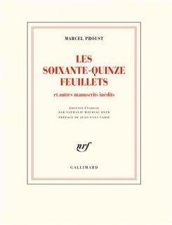 Les Soixante-quinze feuillets : et autres manuscrits inédits