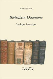 Bibliotheca Desaniana : catalogue Montaigne, Nouv. éd.