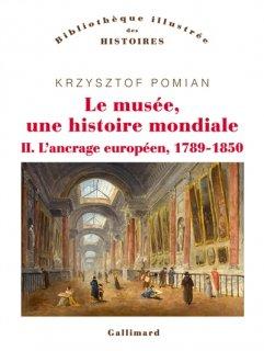 Le Musée, une histoire mondiale, 2 : L'Ancrage européen