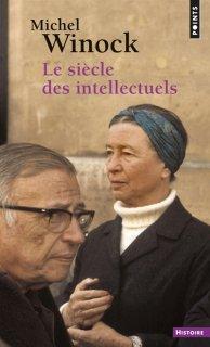 Le siècle des intellectuels. Nouv. éd.