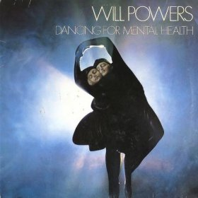 Will Powers / Dancing For Mental Health