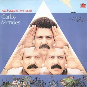 Carlos Mendes / Triangulo Do Mar
