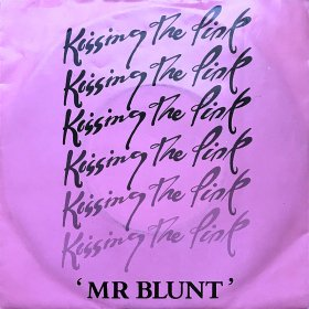 Kissing The Pink / Mr Blunt w/ Water In My Eye (7