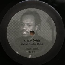 Rhythm & Sound with Shalom / We Been Troddin (10