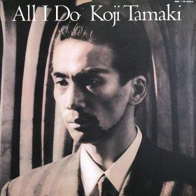 Koji Tamaki 玉置浩二 / All I Do