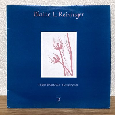 Blaine L. Reininger / Playin' Your Game (12