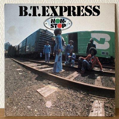 B.T. Express / Non-Stop