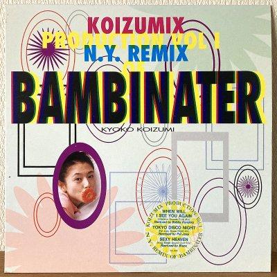 Kyoko Koizumi 小泉今日子 / Koizumix Production Vol. 1 - N.Y. Remix Of Bambinater