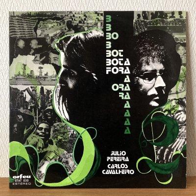 Julio Pereira, Carlos Cavalheiro / Bota Fora