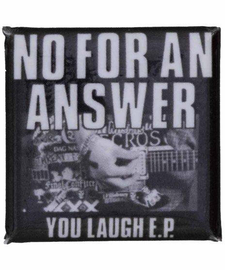 No For An Answer バンド缶バッチ You Laughカラー:ブラック<br>サイズ:25mm<br>You Loughのジャケットデザインです。
