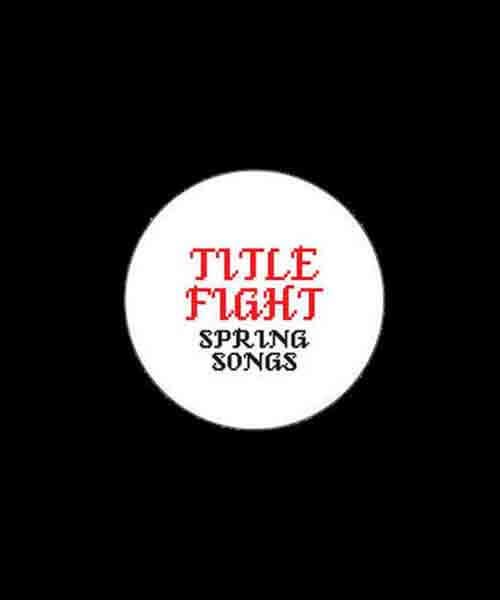 Title Fight バンド缶バッチ Spring Songs