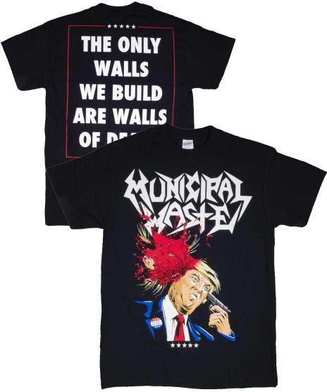 ミュニシパル ウェイスト ( Municipal Waste ) Trump Walls Of Death バンドTシャツカラー:ブラック<br>サイズ:S〜XL<br>ミュニシパルウェイストにトランプ大統領のデザイン