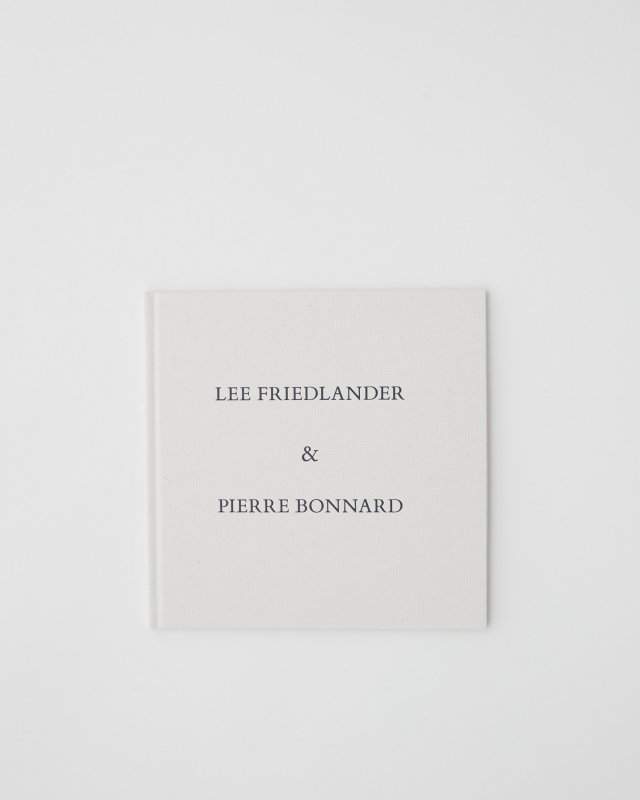 LEE FRIEDLANDER  &  PIERRE BONNARD  Photographs & Drawings