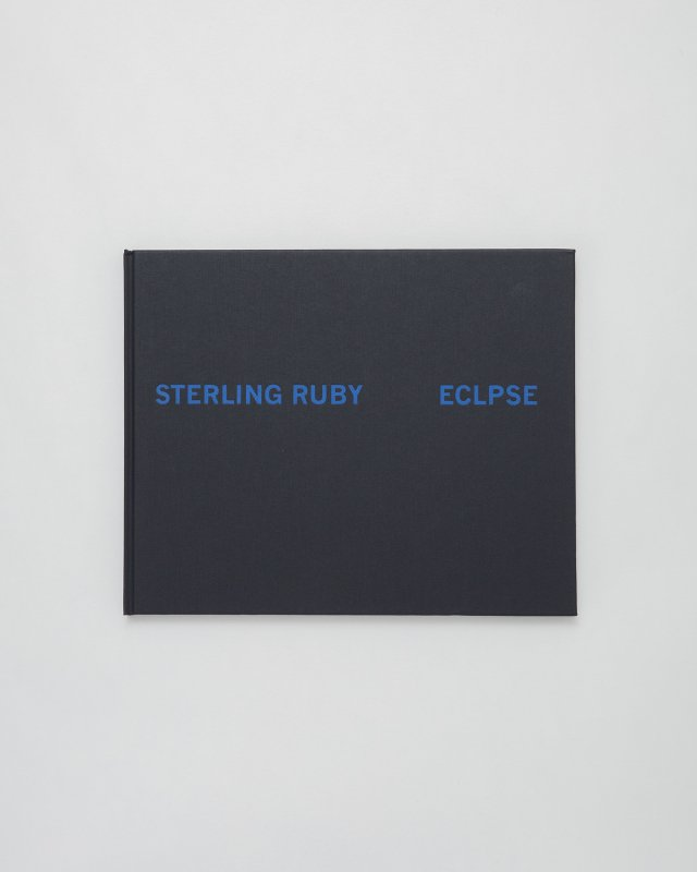 Sterling Ruby  ECLPSE
