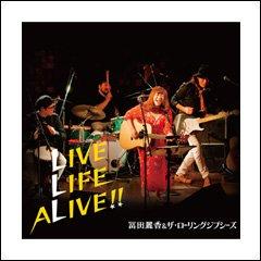 LIVE LIFE ALIVE!!