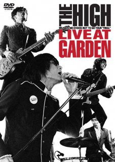 LIVE DVD「The HIGH LIVE at GARDEN」