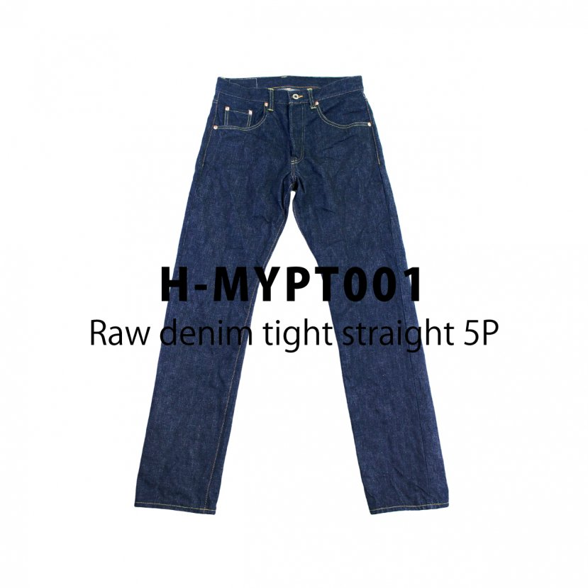 【H-MYPT001】Raw denim tight straight 5P