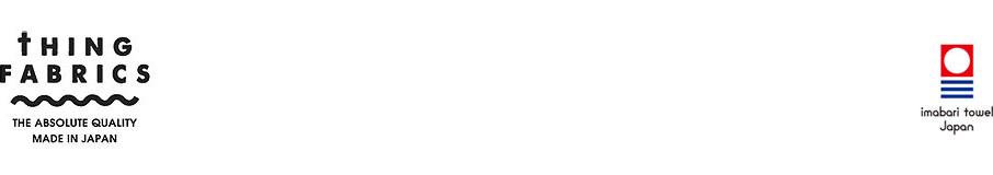 THING FABRICS|今治タオルと今治産タオル生地の洋服 | 販売 ー 通販 | シングファブリックスの公式サイト