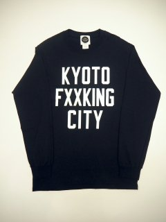 <img class='new_mark_img1' src='https://img.shop-pro.jp/img/new/icons24.gif' style='border:none;display:inline;margin:0px;padding:0px;width:auto;' />KYOTO FXXKING CITY L/S T-SHIRT