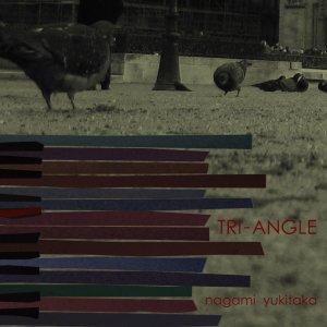 TRI-ANGLE / 永見行崇