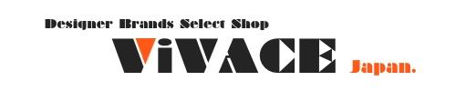 Designer Brands Select Shop ViVACE japan. セレクトショップ ヴィヴァーチェ