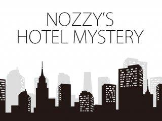 NOZZY'S HOTEL MYSTERY(ノジーズ・ホテルミステリー) by 野島伸幸