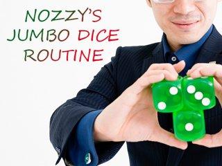 NOZZY'S JUMBO DICE ROUTINE(ノジーズ・ジャンボダイス・ルーティーン) by 野島伸幸