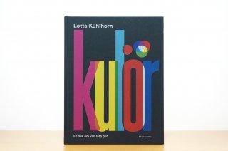 Kulör : en bok om vad färg gör