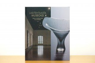 Lasitehtaasta museoksi|From a Glassworks to a Museum