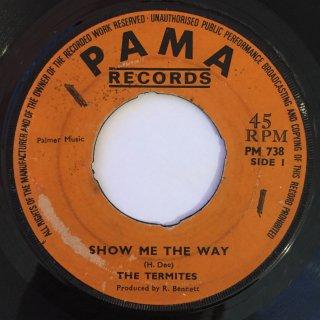 TERMITES - SHOW ME THE WAY