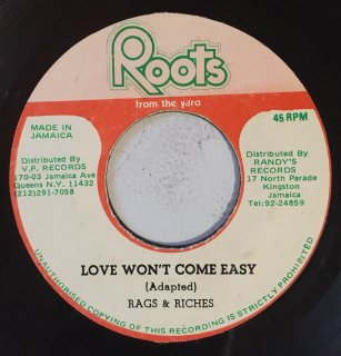 RAGS & RICHES - LOVE WON'T COME EASY