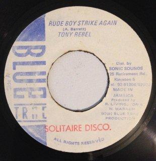 TONY REBEL - RUDE BOY STRIKE AGAIN