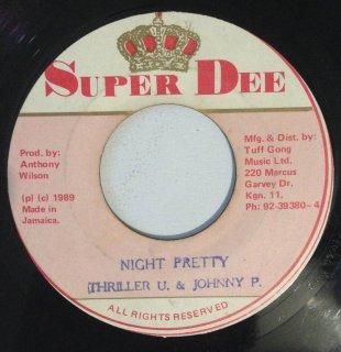 THRILLER U & JOHNNY P - NIGHT PRETTY