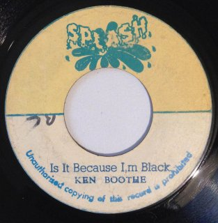 KEN BOOTHE - IS IT BECAUSE I'M BLACK