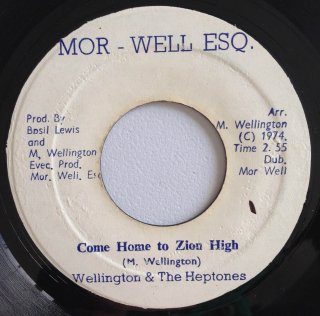 WELLINGTON & THE HEPTONES - COME HOME TO ZION HIGH