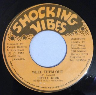 LITTLE KIRK - WEED THEM OUT
