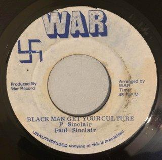 PAUL SINCLAIR - BLACK MAN GET YOUR CULTURE