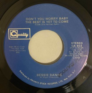 BESSIE BANKS - DON'T YOU WORRY BABY THE BEST YET TO COME