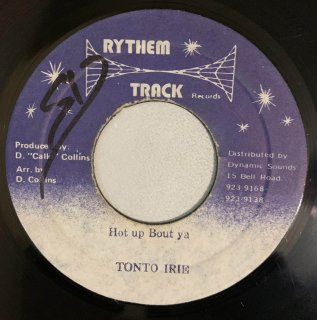 TONTO IRIE - HOT UP BOUT YA
