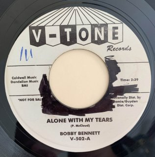 BOBBY BENNETT - ALONE WITH MY TEARS