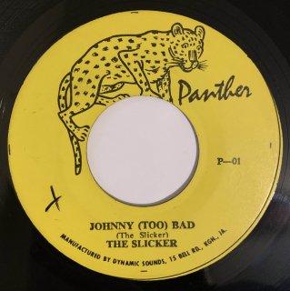 SLICKERS - JOHNNY TOO BAD