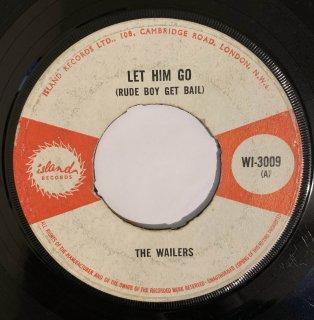 WAILERS - LET HIM GO