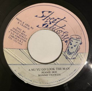 PENNIE IRIE & RONNIE THAWITE - A NU YU GO LOOK THE MAN