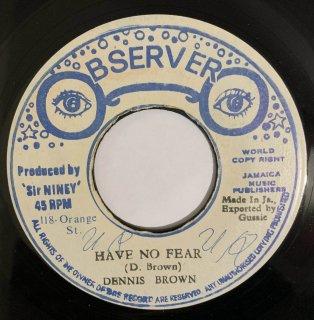 DENNIS BROWN - HAVE NO FEAR