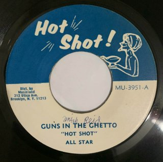 HOT SHOT ALL STARS - GUNS IN THE GHETTO