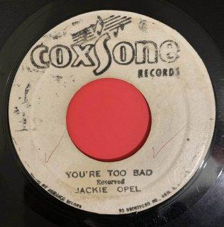 JACKIE OPEL - YOU'RE TOO BAD